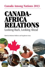 Canada-Africa Relations: Looking Back, Looking Ahead ebook by Rohinton Medhora, Yigadeesen Samy