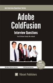 Adobe ColdFusion Interview Questions You'll Most Likely Be Asked ebook by Vibrant Publishers
