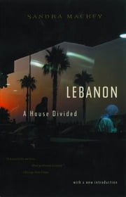 Lebanon: A House Divided ebook by Sandra Mackey