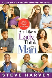 Act Like a Lady, Think Like a Man ebook by Steve Harvey