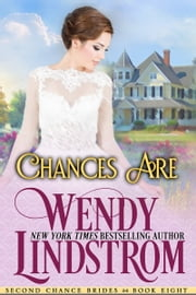 Chances Are - A Sweet & Clean Historical Romance ebook by Wendy Lindstrom