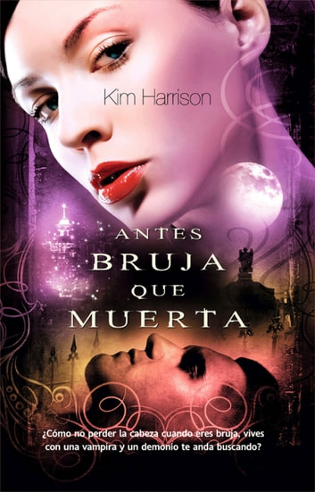Antes bruja que muerta ebook by Kim Harrison