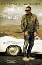 Mon american dream ebook by Christian Audigier, Gilles Lhote, Johnny Hallyday