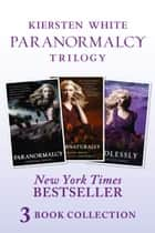 Paranormalcy Trilogy Collection: Paranormalcy, Supernaturally and Endlessly ebook by