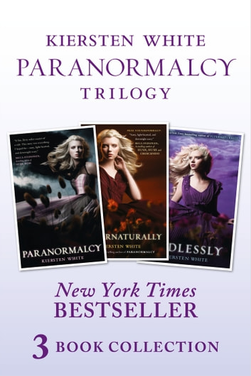 paranormalcy trilogy collection paranormalcy supernaturally and endlessly white kiersten