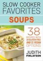 Slow Cooker Favorites: Soups ebook by Judith Finlayson
