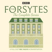 The Forsytes: The Complete Series - BBC Radio 4 full-cast dramatisation audiobook by John Galsworthy