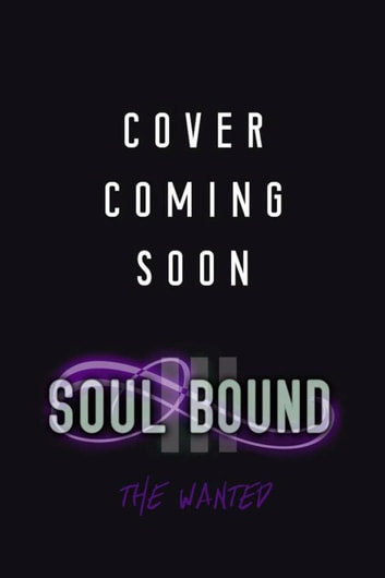Soul Bound III: The Wanted - The Soul Bound Series ebook by Jas T. Ward