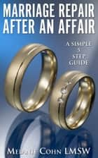 Marriage Repair After an Affair ebook by Melanie Cohn