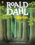 The Minpins ebook by Roald Dahl, Patrick Benson