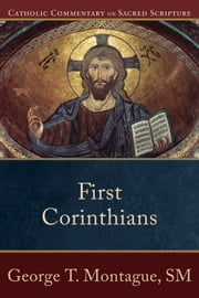 First Corinthians (Catholic Commentary on Sacred Scripture) ebook by George T. Montague,Peter Williamson,Mary Healy,Kevin Perrotta