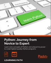 Python: Journey from Novice to Expert ebook by Fabrizio Romano, Dusty Phillips, Rick van Hattem