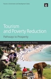 Tourism and Poverty Reduction - Pathways to Prosperity ebook by Caroline Ashley, Jonathan Mitchell
