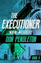 Miami Massacre ebook by Don Pendleton