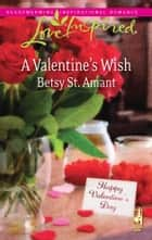 A Valentine's Wish ebook by Betsy St. Amant