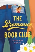 The Bromance Book Club ebook by