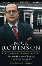 Live From Downing Street ebook by Nick Robinson