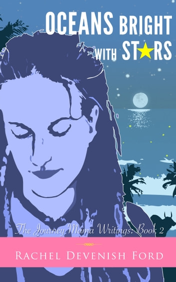Oceans Bright With Stars ebook by Rachel Devenish Ford