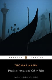 Death in Venice ebook by Thomas Mann,Joachim Neugroschel