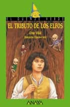 El tributo de los elfos ebook by César Vidal, Francisco Solé
