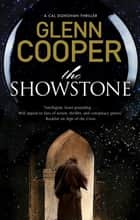 Showstone, The eBook by Glenn Cooper