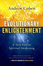 Evolutionary Enlightenment ebook by Andrew Cohen
