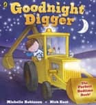 Goodnight Digger ebook by Michelle Robinson