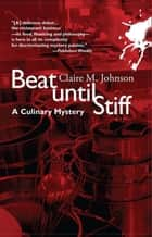 Beat Until Stiff ebook by Claire M Johnson