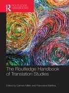 The Routledge Handbook of Translation Studies ebook by Carmen Millán, Francesca Bartrina