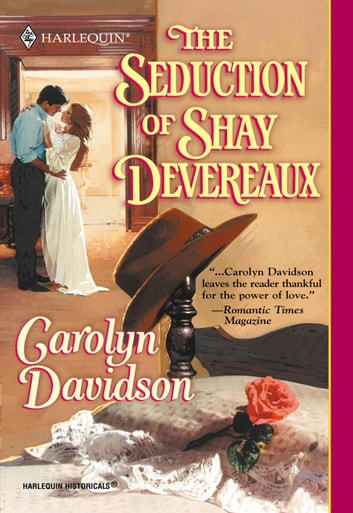The Seduction Of Shay Devereaux (Mills & Boon Historical) ebook by Carolyn Davidson