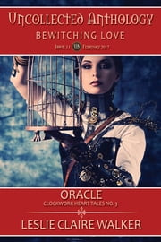 Oracle, Clockwork Heart Tale No. 3 ebook by Leslie Claire Walker