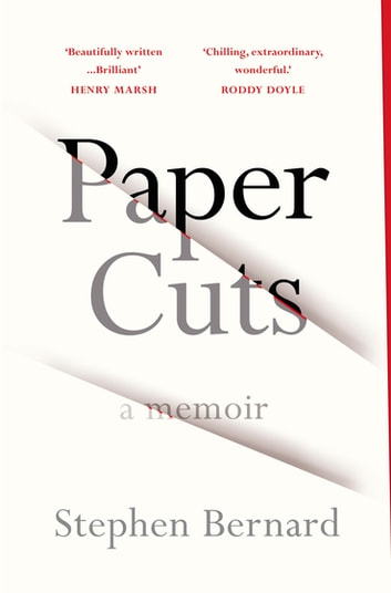 Paper Cuts - A Memoir ebook by Stephen Bernard