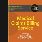 Medical Claims Billing Service - Step-by-Step Startup Guide ebook by Entrepreneur magazine