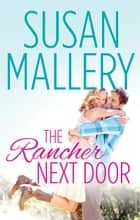 The Rancher Next Door ebook by