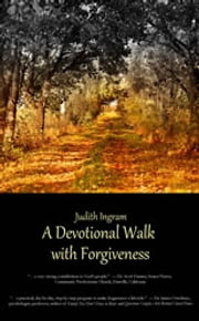A Devotional Walk with Forgiveness ebook by Judith Ingram