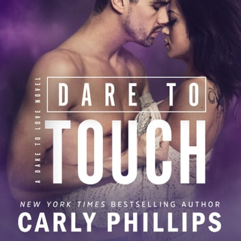 Dare to Touch audiobook by Carly Phillips
