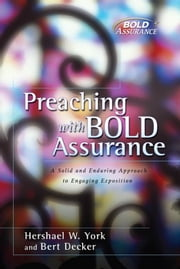 Preaching with Bold Assurance ebook by Bert Decker,Hershael  W. York