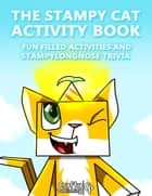 The Stampy Cat Activity Book - Fun Filled Activities and Stampylongnose Trivia: (An Unofficial Minecraft Book) ebook by Crafty Publishing