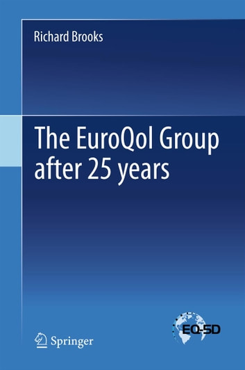 The EuroQol Group after 25 years ebook by Richard Brooks
