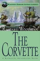 The Corvette - #5 A Nathaniel Drinkwater Novel ebook by Richard Woodman