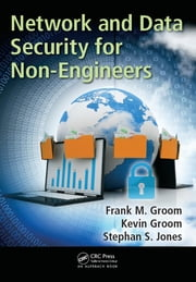 Network and Data Security for Non-Engineers ebook by Frank M. Groom,Kevin Groom,Stephan S. Jones