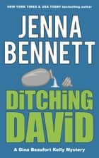Ditching David ebook by Jenna Bennett