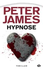 Hypnose ebook by Benoît Domis, Peter James