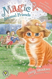 Magic Animal Friends: Katie Prettywhiskers to the Rescue
