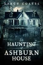 The Haunting of Ashburn House ebook by
