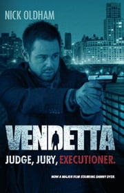 Vendetta - Judge, Jury, Executioner. ebook by Nick Oldham
