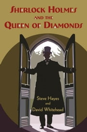 Sherlock Holmes and the Queen of Diamonds ebook by Hayes, Steve