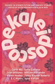 Kaleidoscope: Diverse YA Science Fiction and Fantasy ebook by Twelfth Planet Press