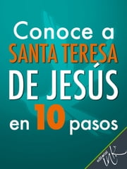 Conoce a Santa Teresa de Jesús en 10 pasos ebook by Editorial Ink