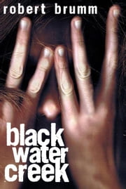 Black Water Creek ebook by Robert Brumm